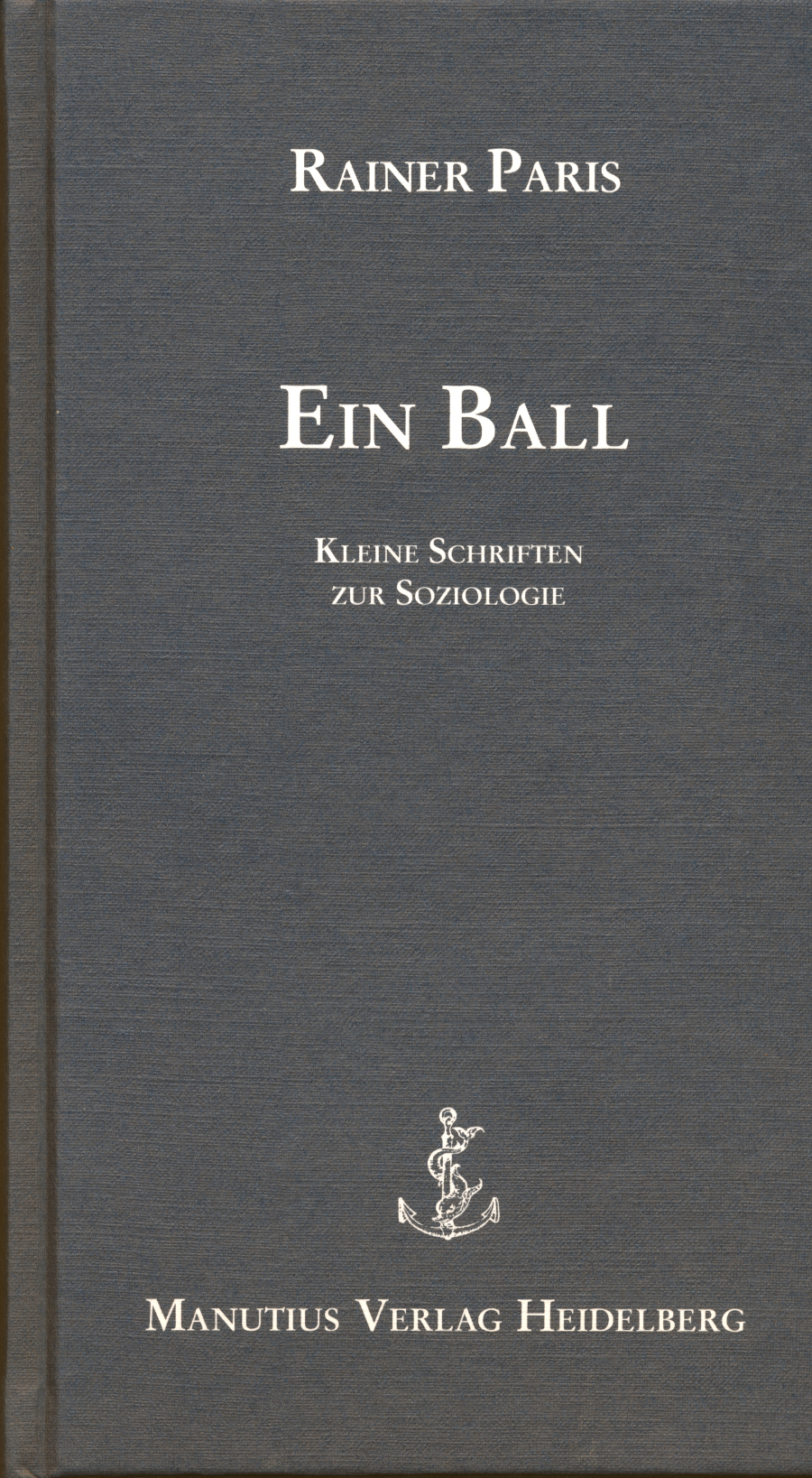 Rainer Paris: Ein Ball