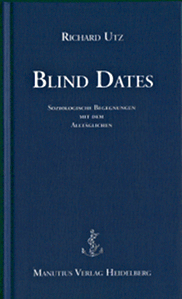 Richard Utz: Blind Dates